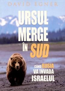 Ursul merge în Sud când Rusia va invada Israelul