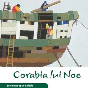 Corabia lui Noe (Seria: Aşa spune Biblia)