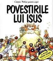 Cărţile Bibliei pentru copii. Povestirile lui Isus