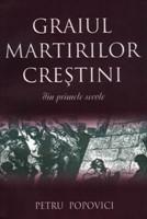 Graiul martirilor creştini din primele secole
