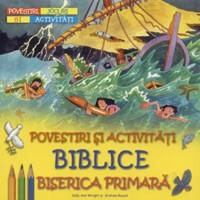 Povestiri şi activităţi biblice - Biserica primara