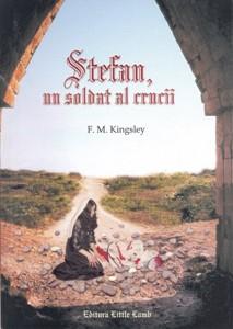 Ştefan, un soldat al crucii