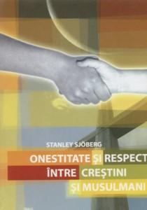 Onestitate şi respect între creştini şi musulmani (paperback)