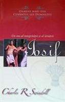 Iosif - Un om al integrităţii şi al iertării