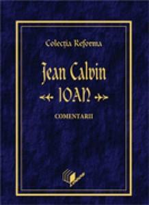 Colecţia Reforma. Jean Calvin, Evanghelia după Ioan, Comentarii