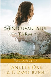 Binecuvântatul ţărm. Seria Cântecul Acadiei vol.2