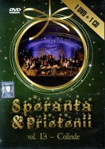 Speranţa şi prietenii vol.13 - Colinde DVD+CD