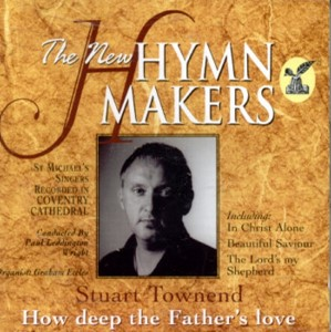 The new hymns makers - How deep the Father's love