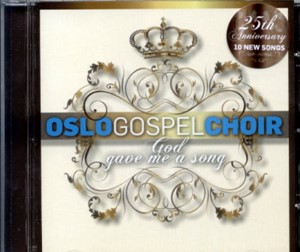 God gave me a song - Oslo Gospel Choir