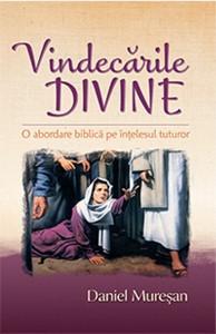Vindecările divine. O abordare biblică pe înţelesul tuturor