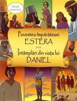 Povestea împărătesei Estera & Întâmplări din viaţa lui Daniel