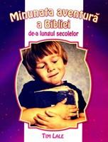 Minunata aventură a Bibliei de-a lungul secolelor