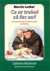 Martin Luther - Ce ar trebui să fac eu?