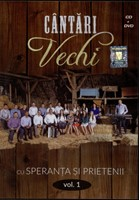 Cântări vechi - Speranţa şi prietenii, vol. 1 CD+DVD