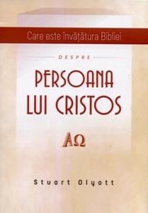 Care este învăţătura Bibliei despre Persoana lui Cristos (paperback)