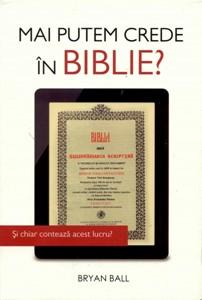Mai putem crede în Biblie?