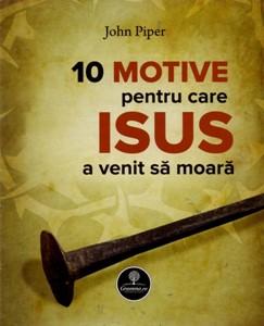10 motive pentru care Isus a venit să moară