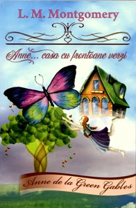 Anne... casa cu frontoane , vol 1 - Anne de la Green Gables