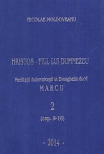 Hristos - Fiul lui Dumnezeu - Meditatii la Evanghelia dupa Marcu VOL. 2
