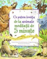 Ce putem învăţa de la animale. Meditaţii de 5 minute