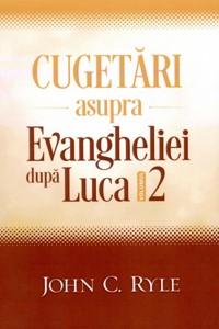 Cugetări asupra Evangheliei după Luca - Vol. 2