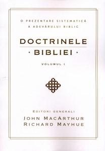 Doctrinele Bibliei. O prezentare sistematică a adevărului biblic Vol. 1