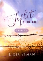 Suflet şi virtual vol. 1