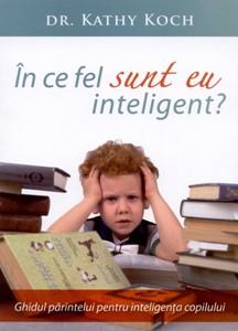 În ce fel sunt eu inteligent?