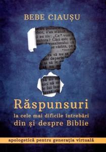 Răspunsuri la cele mai dificile întrebări din şi despre Biblie: apologetică pentru generaţia virtuală