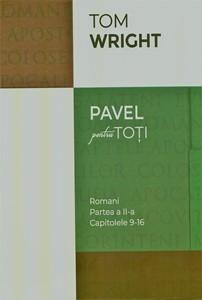 Pavel pentru toţi: Romani, partea a II-a, capitolele 9-16