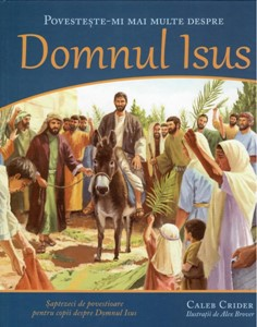 Povestește-mi mai multe despre Domnul Isus