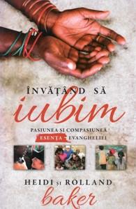 Învățând să iubim: pasiunea și compasiunea - esența Evangheliei