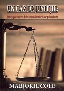 Un caz de justiție: recuperarea binecuvântărilor pierdute