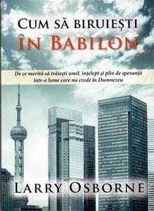 Cum să biruiești în Babilon