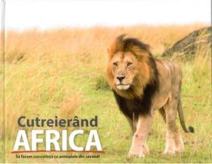 Cutreierând AFRICA