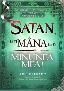 Satan, ia-ți mâna de pe minunea mea!
