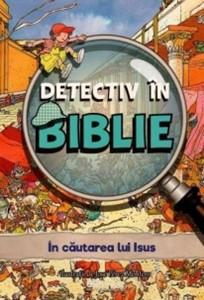 Detectiv în Biblie - În căutarea lui Isus