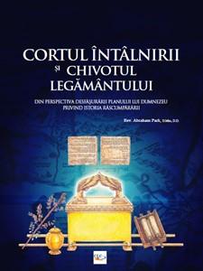 CORTUL ÎNTÂLNIRII ȘI CHIVOTUL LEGĂMÂNTULUI - prima carte din seria Istoria Răscumpărării