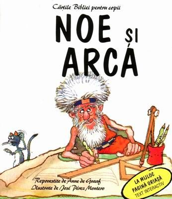Cărţile Bibliei pentru copii - Noe şi Arca