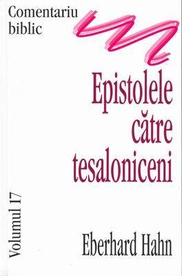 Comentariu Biblic, vol. 17 - Epistolele către Tesaloniceni