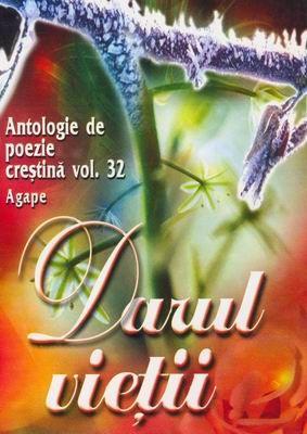 Darul vieţii - Antologie de poezie creştină - vol. 32