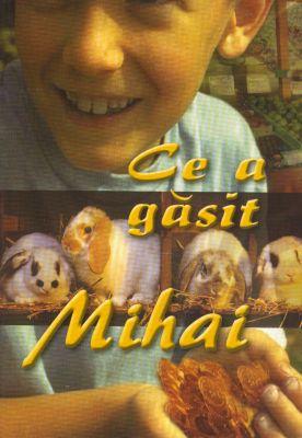 Ce a găsit Mihai