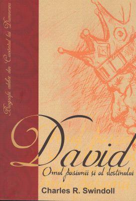 David - Omul pasiunii şi al destinului
