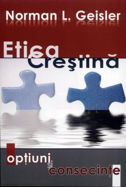 Etica Creştină - opţiuni şi consecinţe