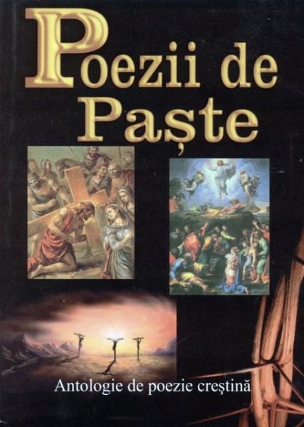 Poezii de Paşte - Antologie de poezie creştină