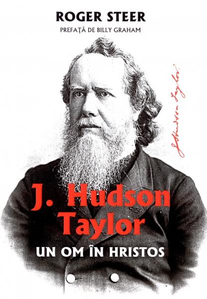 Hudson Taylor. Un om în Hristos