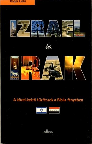 Izrael és Irak  A közel-keleti tűzfészek a Biblia fényében