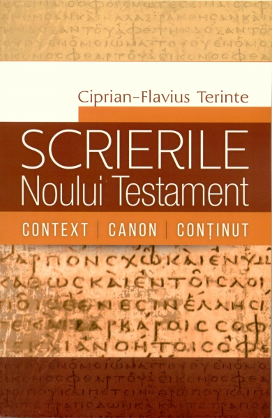 Scrierile Noului Testament. Context. Canon. Conţinut