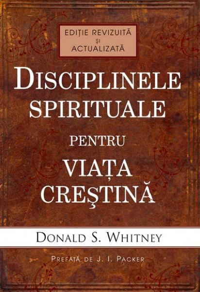 Disciplinele spirituale pentru viaţa creştină