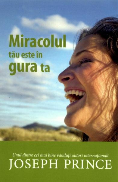 Miracolul tău este în gura ta